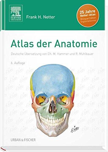 Atlas der Anatomie: Deutsche Übersetzung von Christian M. Hammer - Mit StudentConsult-Zugang -