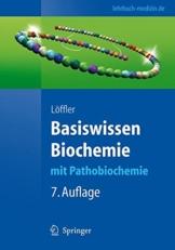 Basiswissen Biochemie: mit Pathobiochemie (Springer-Lehrbuch) -