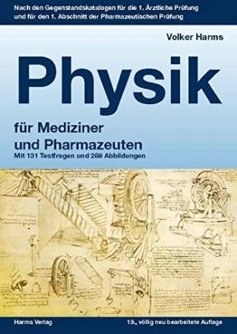 Physik: ein kurzgefasstes Lehrbuch für Mediziner und Pharmazeuten: Mit 131 Testfragen und 289 Abbildungen -