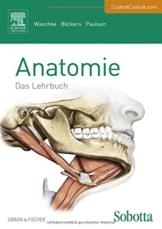 Sobotta Lehrbuch Anatomie: Mit StudentConsult-Zugang -